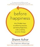 before happiness by shawn anchor